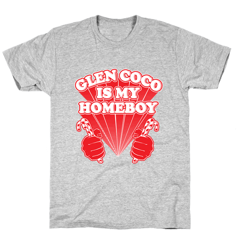 Glen Coco is my Homeboy Mens T-Shirt