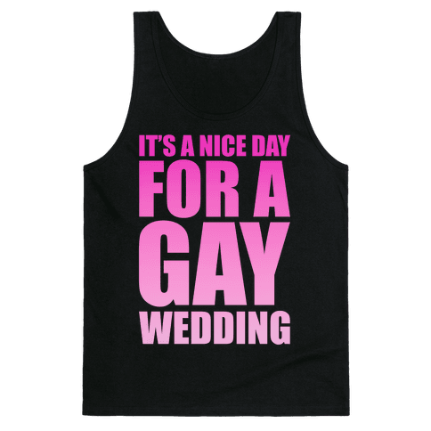 Nice Day for a Gay Wedding Tank Top