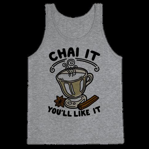 Chai It You'll Like It Tank Top
