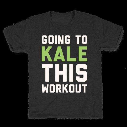 Going To Kale This Workout White Print Kids T-Shirt