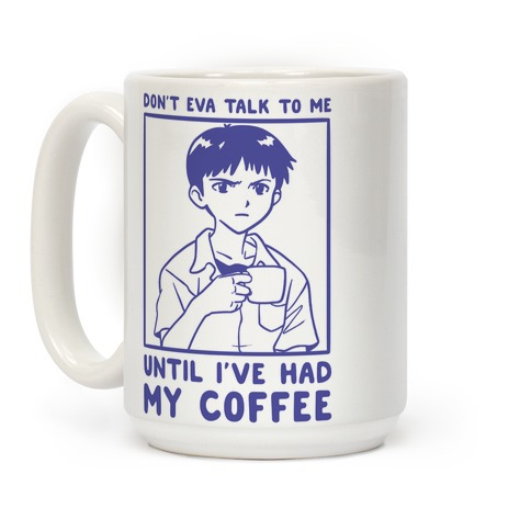 Don't Eva Talk to Me Until I've Had My Coffee Coffee Mug