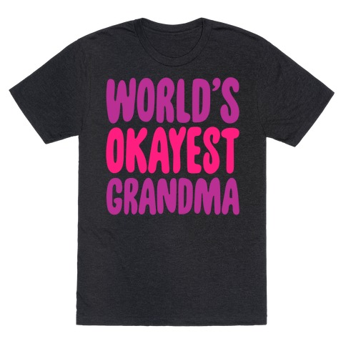 World's Okayest Grandma T-Shirt