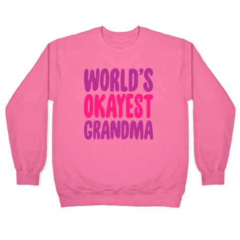 World's Okayest Grandma Pullover