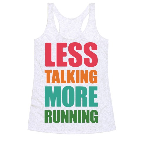 Less Talking More Running Racerback Tank Top