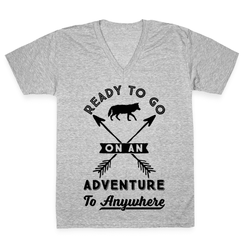 Ready To Go On An Adventure To Anywhere V-Neck Tee Shirt