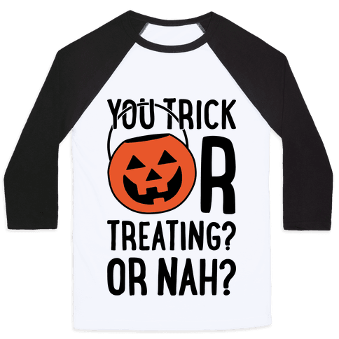 You Trick Or Treating? Or Nah?
