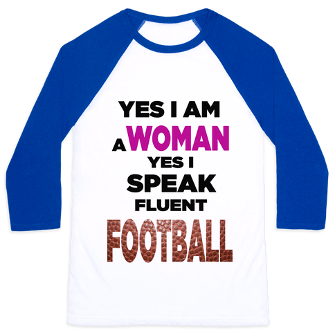 Yes I Speak Fluent Football Baseball Tee
