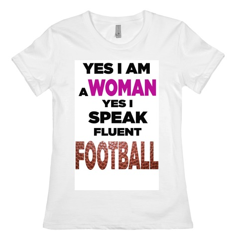 Yes I Speak Fluent Football Womens T-Shirt