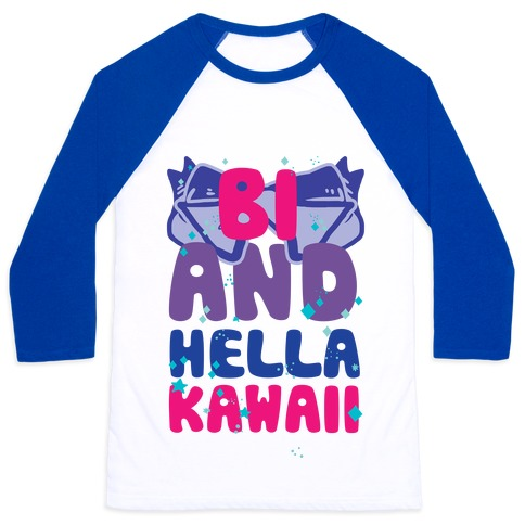 Bi And Hella Kawaii Baseball Tee