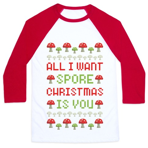 All I Want Spore Christmas Is You Baseball Tee