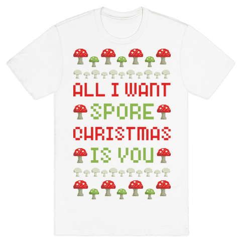 All I Want Spore Christmas Is You Mens T-Shirt