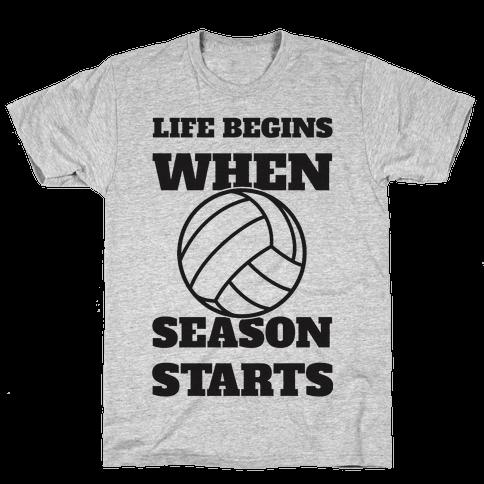 Life Begins When Volleyball Season Begins Mens T-Shirt