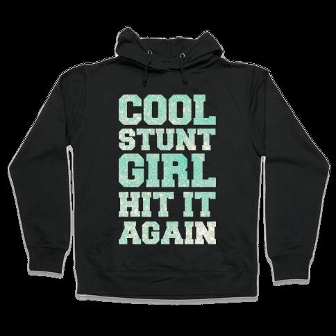 Cool Stunt Girl Hooded Sweatshirt