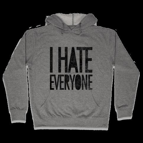 I Hate Everyone Hooded Sweatshirt