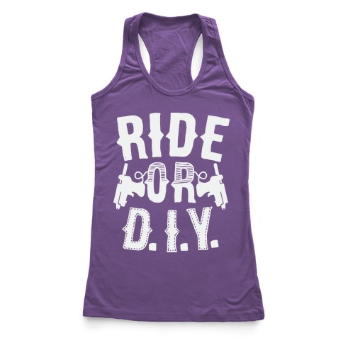 Ride or D.I.Y. Racerback Tank Top