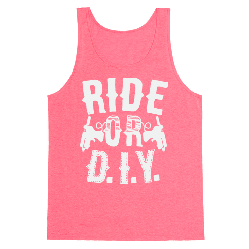 Ride or D.I.Y. Tank Top