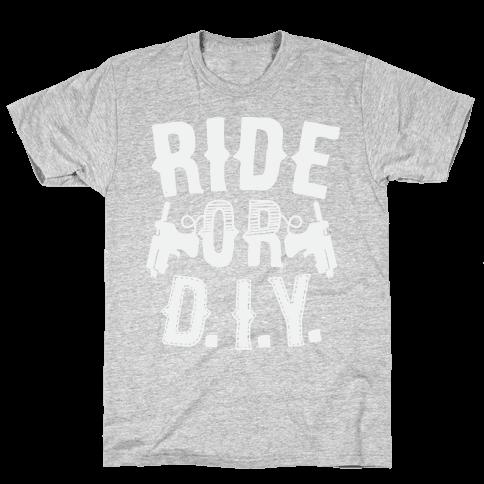 Ride or D.I.Y. Mens T-Shirt