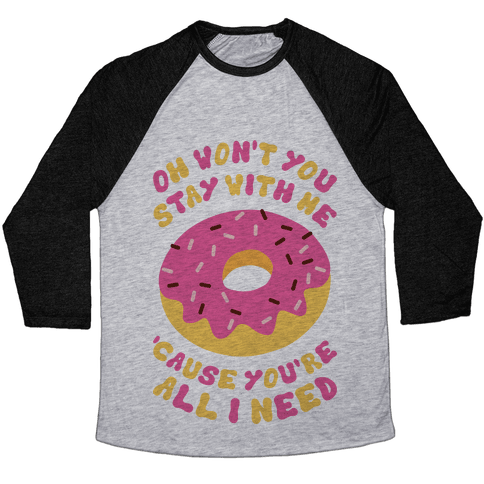 Won't You Stay With Me Donut Baseball Tee