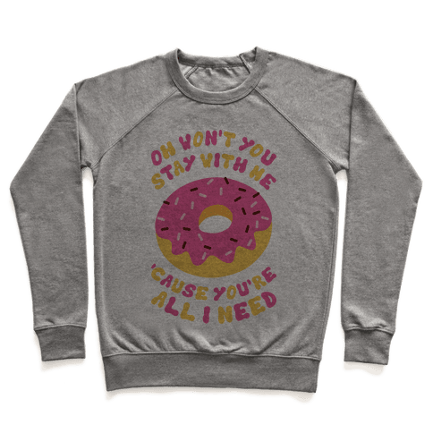 Won't You Stay With Me Donut Pullover