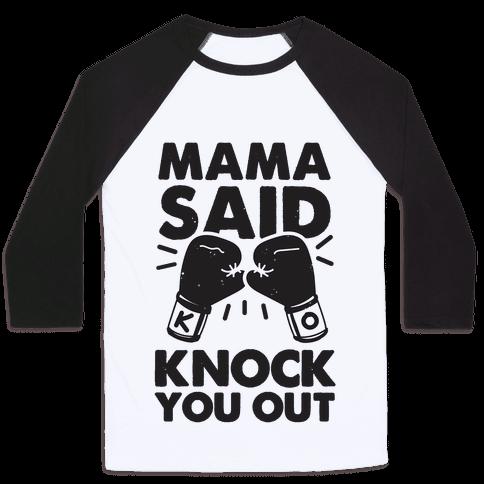 Mama Said Knock You Out (boxing shirt) Baseball Tee