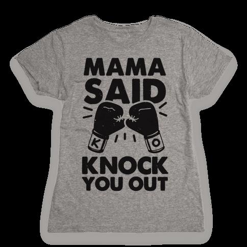 Mama Said Knock You Out (boxing shirt) Womens T-Shirt