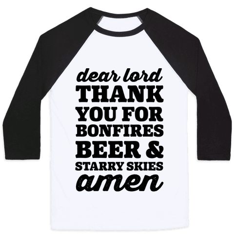 Dear Lord Thank You For Bonfires, Beer & Starry Skies Amen Baseball Tee