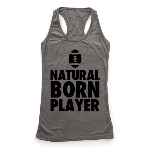 Natural Born Player (football) Racerback Tank Top