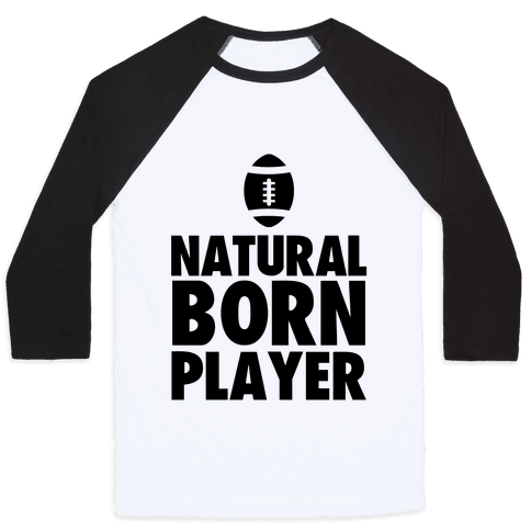 Natural Born Player (football) Baseball Tee