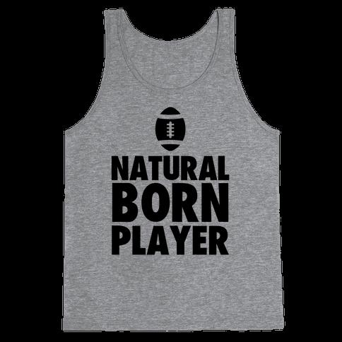Natural Born Player (football) Tank Top