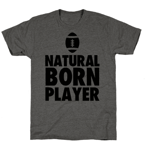 Natural Born Player (football) Mens T-Shirt