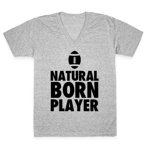 Natural Born Player (football) V-Neck Tee Shirt