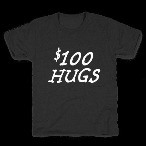 $100 Hugs Kids T-Shirt