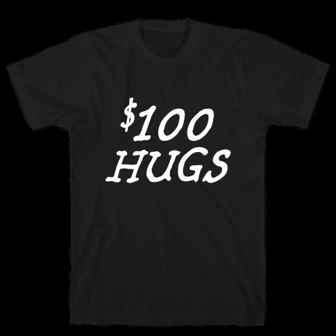 $100 Hugs Mens T-Shirt