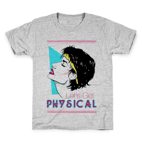 Let's Get Physical Kids T-Shirt