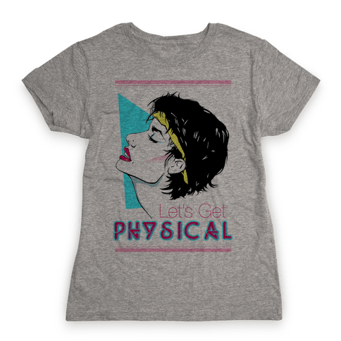 Let's Get Physical Womens T-Shirt