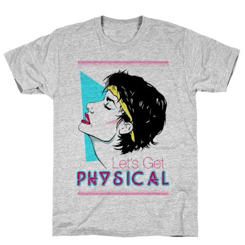 Let's Get Physical Mens/Unisex T-Shirt