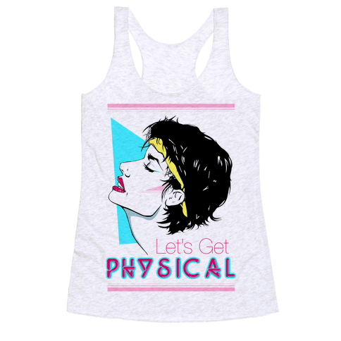 Let's Get Physical Racerback Tank Top