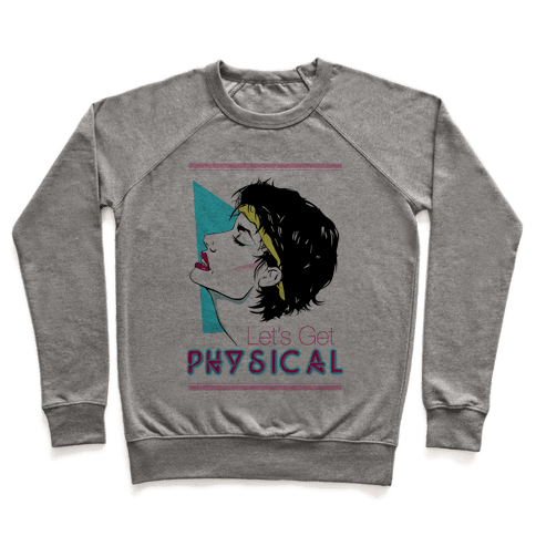 Let's Get Physical Pullover