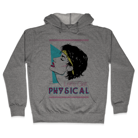 Let's Get Physical Hooded Sweatshirt