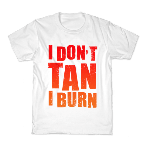 I Don't Tan (Tank) Kids T-Shirt