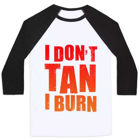 I Don't Tan (Tank) Baseball Tee