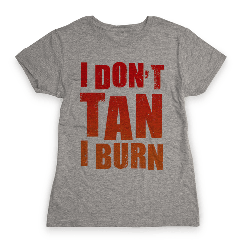 I Don't Tan (Tank) Womens T-Shirt