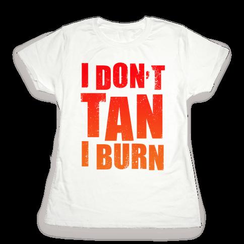 I Don't Tan (Tank) Womens T-Shirt
