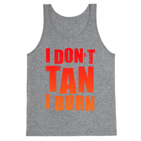 I Don't Tan (Tank) Tank Top