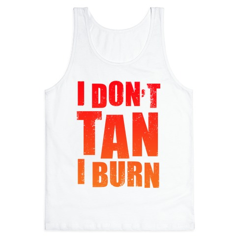 I Don't Tan (Tank) Tank Top