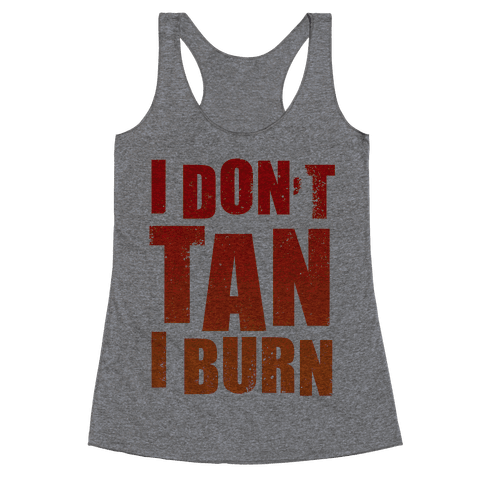 I Don't Tan (Tank) Racerback Tank Top
