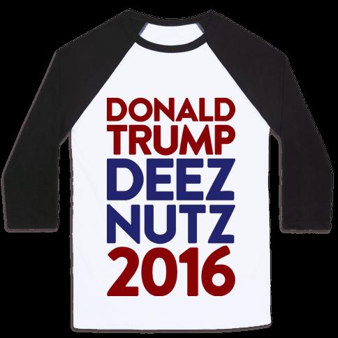 Donald Trump Deez Nutz 2016 Baseball Tee