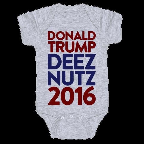 Donald Trump Deez Nutz 2016 Baby Onesy