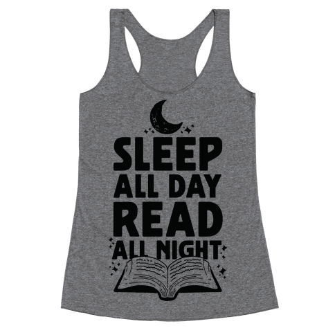Sleep All Day Read All Night Racerback Tank Top