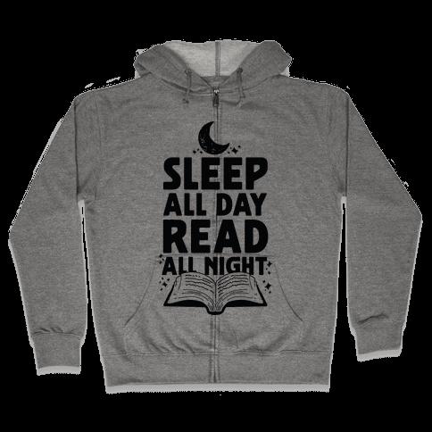 Sleep All Day Read All Night Zip Hoodie